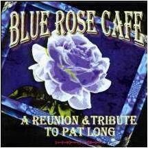 Blue Rose Cafe Reunion CD